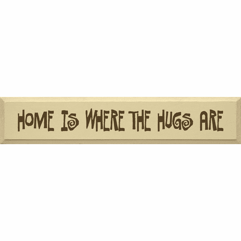 Family & Friend Sign...Home Is Where The Hugs Are