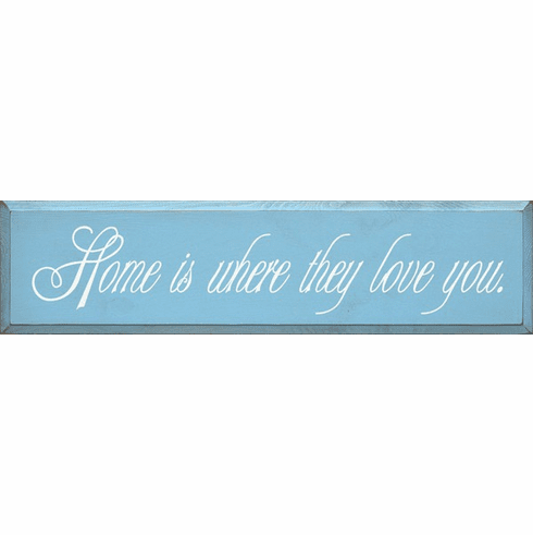 Family & Friend Sign...Home Is Where They Love You