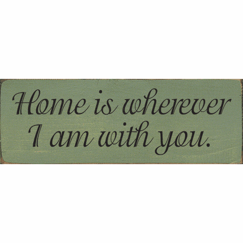 Family & Friend Sign...Home Is Wherever I Am With You
