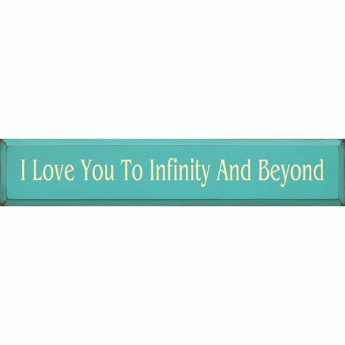Family & Friend Sign...I Love You To Infinity And Beyond