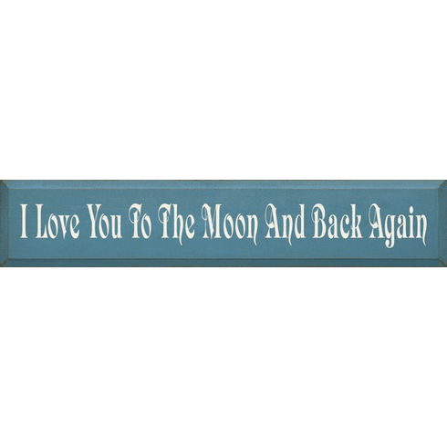 Family & Friend Sign...I Love You To The Moon And Back Again