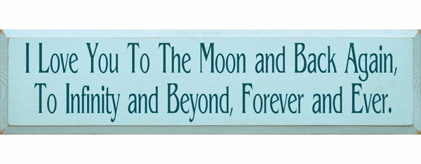 Family & Friend Sign...I Love You To The Moon And Back Again, To Infinity And Beyond