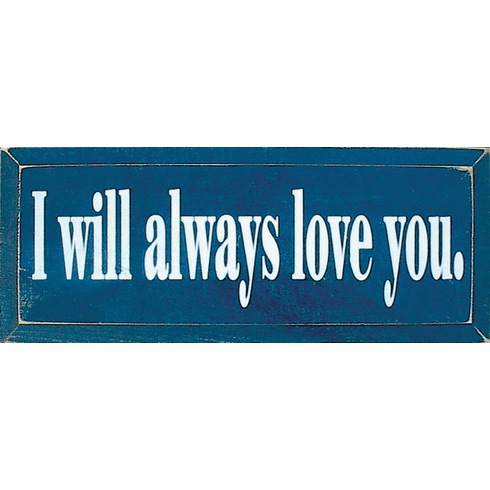 Family & Friend Sign...I Will Always Love You
