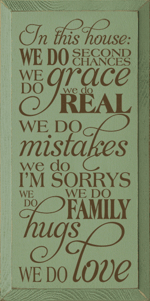 Family & Friend Sign...In This House: We Do Second Chances. We Do Grace. We Do Real