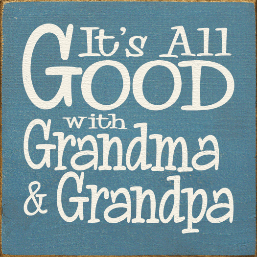 Family & Friend Sign...It's All Good With Grandma & Grandpa