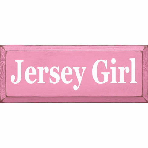 Family & Friend Sign...Jersey Girl