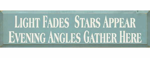 Family & Friend Sign...Light Fades Stars Appear Evening Angels Gather Here