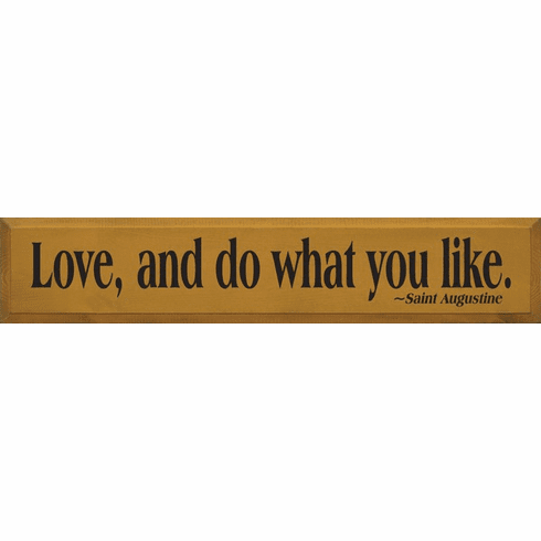 Family & Friend Sign...Love, And Do What You Like ~ St. Augustine