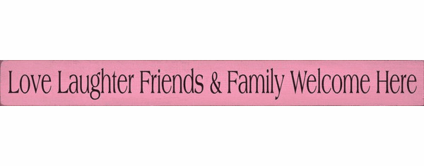 Family & Friend Sign...Love Laughter Friends & Family Welcome Here
