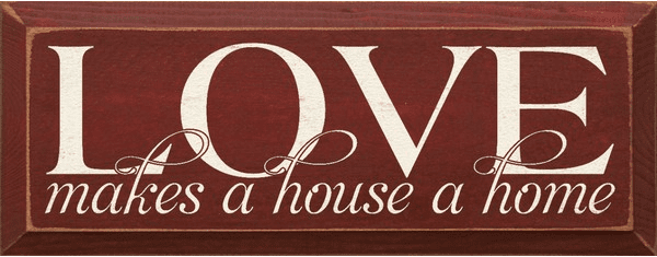 Family & Friend Sign...Love Makes A House A Home