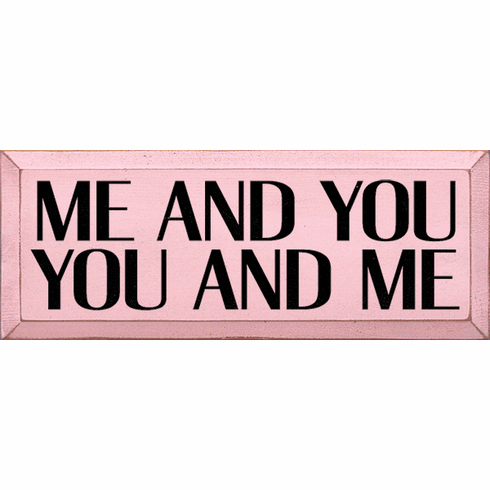 Family & Friend Sign...Me And You - You And Me