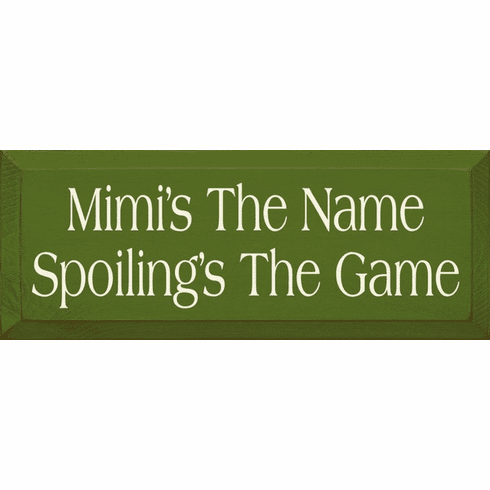 Family & Friend Sign...Mimi's The Name Spoiling's The Game