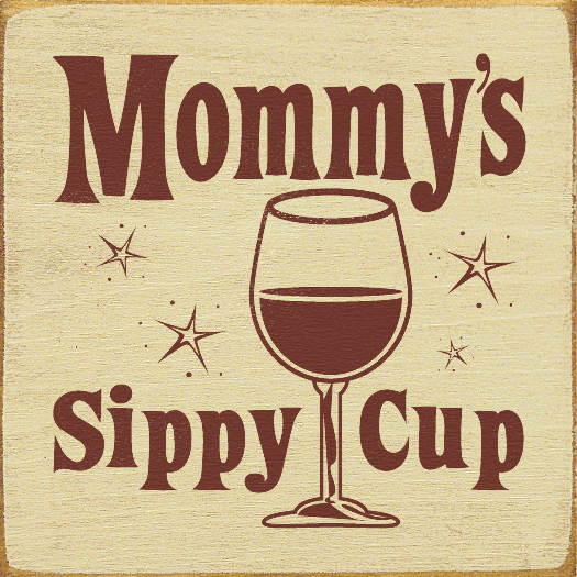 Family & Friend Sign...Mommy's Sippy Cup