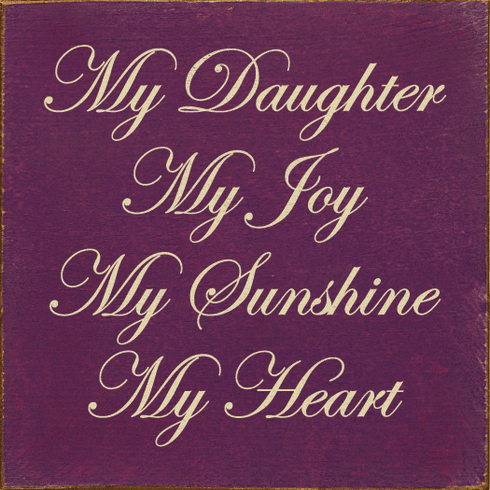 Family & Friend Sign...My Daughter My Joy My Sunshine My Heart