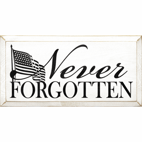 Family & Friend Sign...Never Forgotten (American Flag)