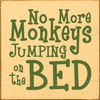 Family & Friend Sign...No More Monkey Jumping On The Bed (Tile)