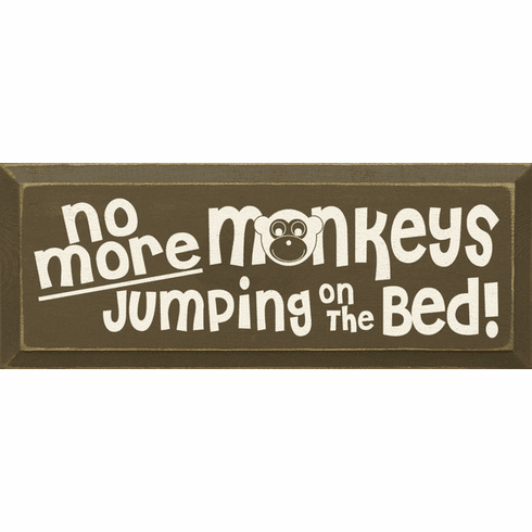 Family & Friend Sign...No More Monkeys Jumping On The Bed! (Small)
