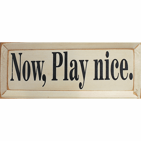 Family & Friend Sign...Now Play Nice