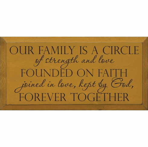 Family & Friend Sign...Our Family Is A Circle Of Strength And Love Founded On Faith