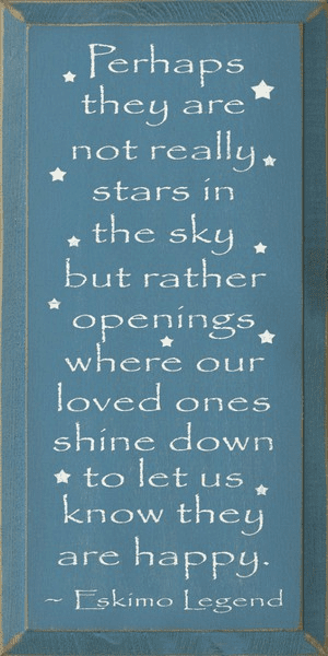 Family & Friend Sign...Perhaps They Are Not Really Stars In The Sky... - Eskimo Legend (Small)