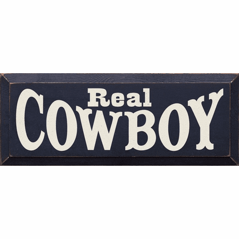 Family & Friend Sign...Real Cowboy