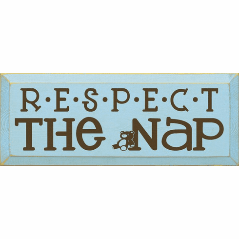 Family & Friend Sign...Respect The Nap