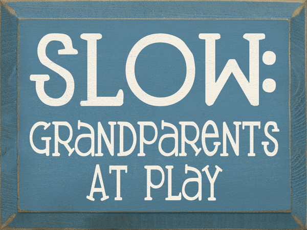Family & Friend Sign...Slow! Grandparents At Play