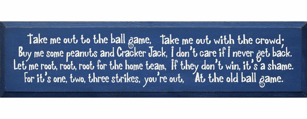 Family & Friend Sign...Take Me Out To The Ball Game, Take Me Out To The Crowd