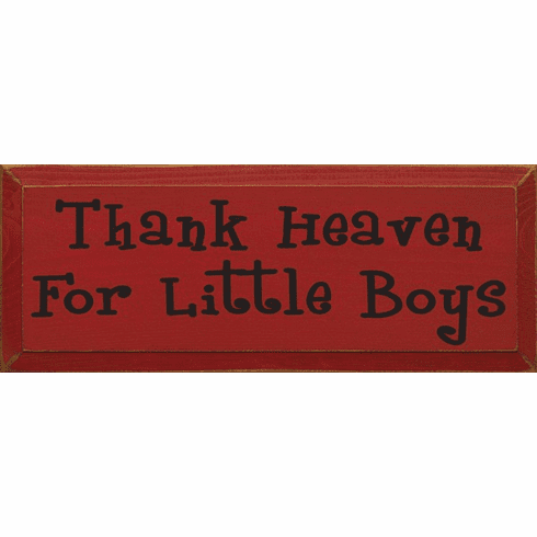 Family & Friend Sign...Thank Heaven For Little Boys