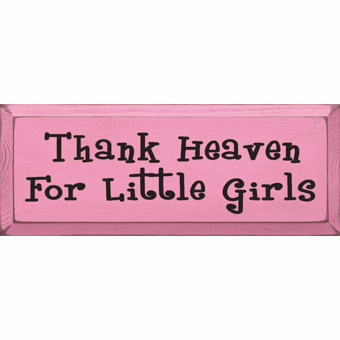 Family & Friend Sign...Thank Heaven For Little Girls