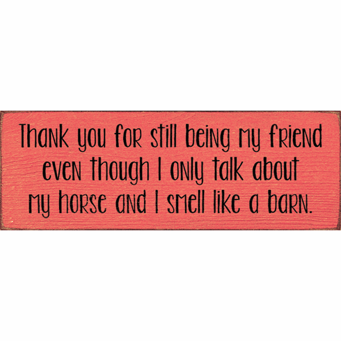 Family & Friend Sign...Thank You For Still Being My Friend Even Though