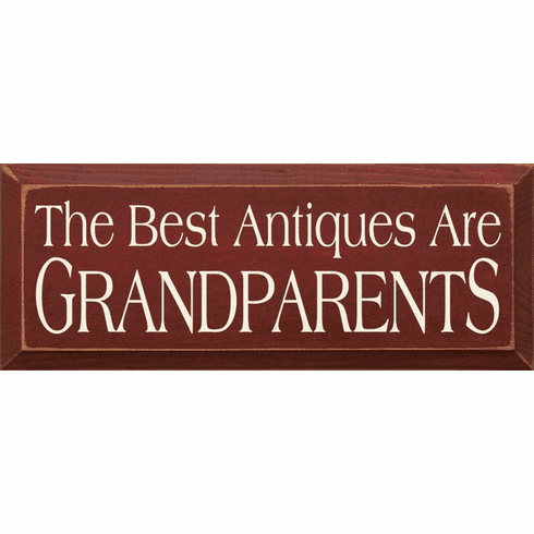 Family & Friend Sign...The Best Antiques Are Grandparents