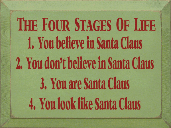 Family & Friend Sign...The Four Stages Of Life - Santa Claus