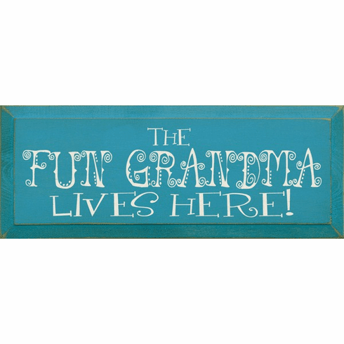 Family & Friend Sign...The Fun Grandma Lives Here
