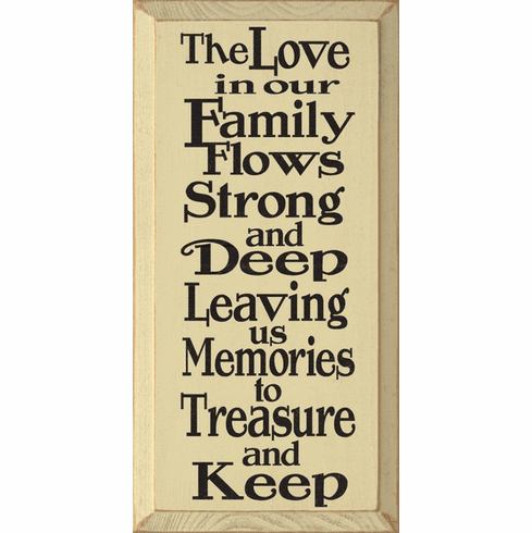 Family & Friend Sign...The Love In Our Family Flows Strong And Deep