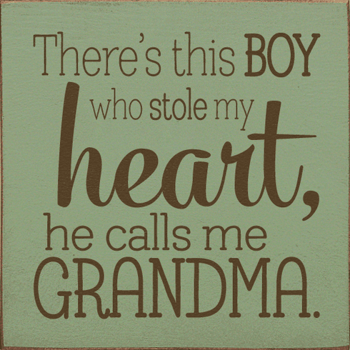 Family & Friend Sign...There's This Boy Who Stole My Heart, He Calls Me Grandma