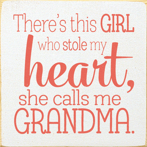 Family & Friend Sign...There's This Girl Who Stole My Heart, She Calls Me Grandma