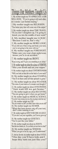Family & Friend Sign...Things Our Mothers Taught Us - 21 Humorous Anecdotes
