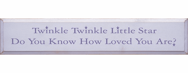Family & Friend Sign...Twinkle Twinkle Little Star Do You Know How Loved You Are (Large)