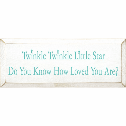 Family & Friend Sign...Twinkle Twinkle Little Star Do You Know How Loved You Are (Small)