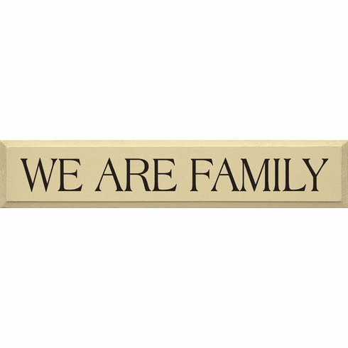 Family & Friend Sign...We Are Family