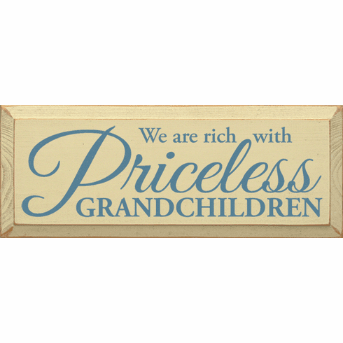 Family & Friend Sign...We Are Rich With Priceless Grandchildren