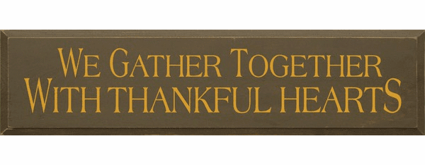 Family & Friend Sign...We Gather Together With Thankful Hearts