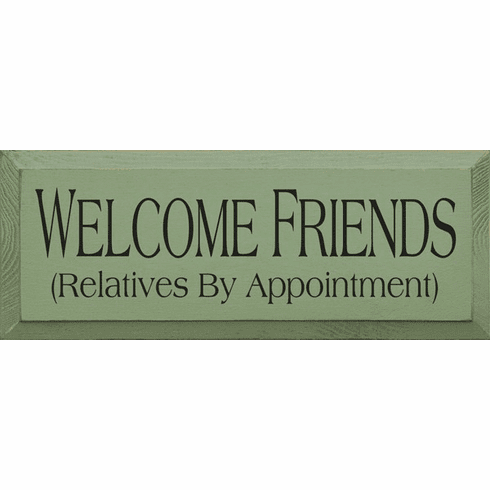 Family & Friend Sign...Welcome Friends...Relatives By Appointment