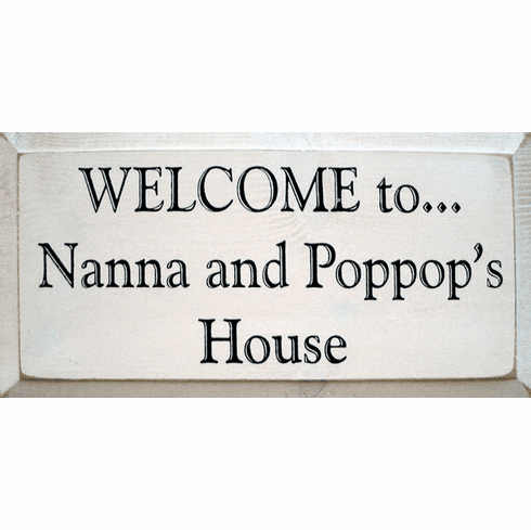 Family & Friend Sign...Welcome To Nanna And Poppop's