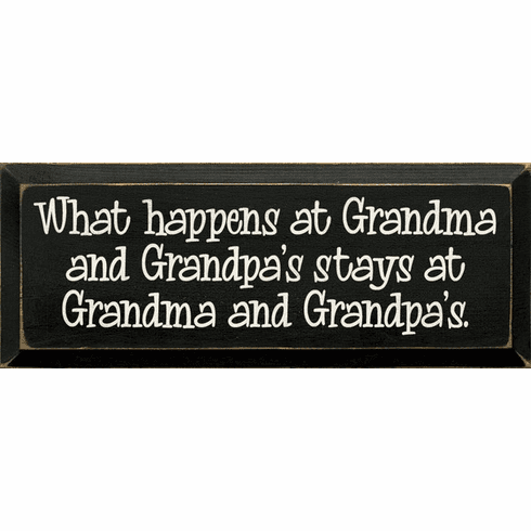 Family & Friend Sign...What Happens At Grandma And Grandpa's Stays At Grandma And Grandpa's