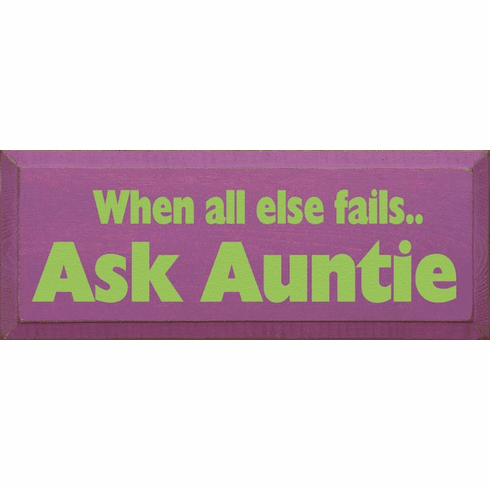 Family & Friend Sign...When All Else Fails Ask Auntie