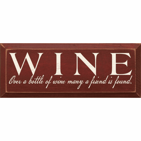 Family & Friend Sign...WINE - Over A Bottle Of Wine Many A Friend Is Found
