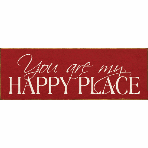 Family & Friend Sign...You Are My Happy Place