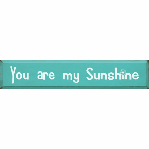 Family & Friend Sign...You Are My Sunshine